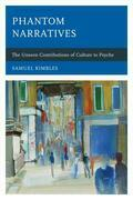 Phantom Narratives: The Unseen Contributions of Culture to Psyche
