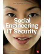 Social Engineering in IT Security: Tools, Tactics, and Techniques: Testing Tools, Tactics & Techniques
