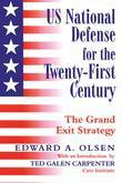 US National Defense for the Twenty-first Century: Grand Exit Strategy