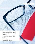 Improving Your Daily Practice: A Guide for Effective School Leadership