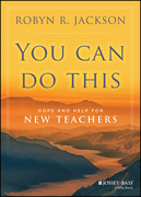 You Can Do This: Hope and Help for New Teachers