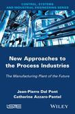 New Appoaches in the Process Industries: The Manufacturing Plant of the Future