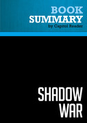Capitol Reader - Summary of Shadow War: The Untold Story of How Bush Is Winning the War on Terror - Richard Miniter