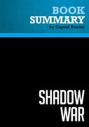 Summary of Shadow War: The Untold Story of How Bush Is Winning the War on Terror - Richard Miniter