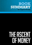 Summary of The Ascent of Money: A Financial History of the World - Niall Ferguson