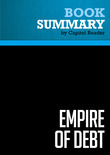 Summary of Empire of Debt: The Rise of an Epic Financial Crisis - William Bonner and Addison Wiggin