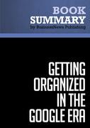 Summary: Getting Organized in the Google Era - Douglas C. Merril and James A. Martin