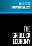 Summary of The Gridlock Economy: How Too Much Ownership Wrecks Markets, Stops Innovation, and Costs Lives - Michael Heller