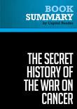 Summary of The Secret History of the War on Cancer - Devra Davis