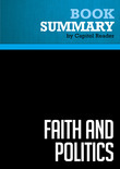 "Summary of Faith and Politics: How the ""Moral Values"" Debate Divides America and How to Move Forward Together - Senator John Danforth"