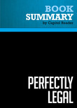 Summary of Perfectly Legal: The Secret Campaign to Rig Our Tax System to Benefit the Super Rich - and Cheat Everybody Else - David Cay Johnston