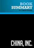 Summary of China, Inc.: How the Rise of the Next Superpower Challenges America and the World - Ted C. Fishman