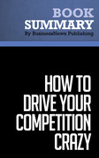 Summary: How To Drive Your Competition Crazy - Guy Kawasaki