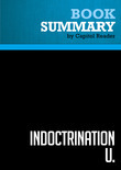 Summary of Indoctrination U.: The Left's War Against Academic Freedom - David Horowitz