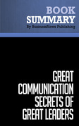 Summary: Great Communication Secrets of Great Leaders - John Baldoni