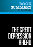 Summary of The Great Depression Ahead: How to Prosper in the Crash Following the Greatest Boom in History - Harry S. Dent, Jr.