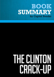 Summary of The Clinton Crack-Up: The Boy President's Life After the White House - R. Emmett Tyrrell Jr.
