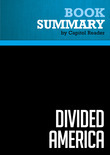 Summary of Divided America: The Ferocious Power Struggle in American Politics