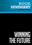 Summary of Winning the Future: A 21st Century Contract with America - Newt Gingrich