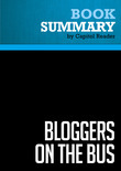 Summary of Bloggers on the Bus: How the Internet Changed Politics and the Press - Eric Boehlert
