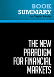 Capitol Reader - Summary of The New Paradigm for Financial Markets: The Credit Crisis of 2008 and What It Means - George Soros