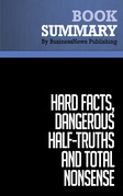 Summary: Hard Facts, Dangerous Half-Truths and Total Nonsense - Jeffrey Pfeffer and Robert Sutton