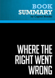 Summary of Where The Right Went Wrong: How Neoconservatives Subverted the Reagan Revolution and Hijacked the Bush Presidency - Patrick J. Buchanan