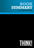 Summary of Think!: Why Crucial Decisions Can't Be Made in the Blink of an Eye - Michael R. LeGault