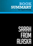 Summary of Sarah from Alaska: The Sudden Rise and Brutal Education of a New Conservative Superstar - Scott Conroy and Shushannah Walshe
