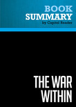Summary of The War Within: A Secret White House History 2006-2008 - Bob Woodward