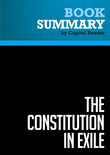 Summary of The Constitution in Exile: How the Federal Government Has Siezed Power By Rewriting the Supreme Law of the Land - Andrew P. Napolitano