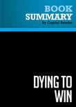 Summary of Dying to Win: The Strategic Logic of Suicide Terrorism - Robert A. Pape