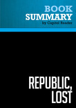 Summary of Republic, lost : How Money Corrupts Congress – and a Plan to Stop It