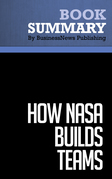 Summary: How NASA Builds Teams - Charles J. Pellerin