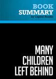 Summary of Many Children Left Behind: How the No Child Left Behind Act is Damaging Our Children and Our Schools - Deborah Meier (Editor)