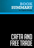 Summary of CAFTA and Free Trade: What Every American Should Know - Greg Spotts