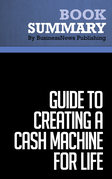 Summary: Guide to Creating a Cash Machine for Life - Loral Langemeier