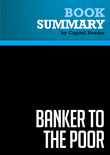 Summary of Banker to the Poor: Micro-Lending and the Battle Against World Poverty - Muhammad Yunus