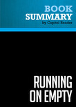 Summary of Running On Empty: How the Democratic and Republican Parties Are Bankrupting Our Future and What Americans Can Do About It - Peter G. Peterson