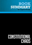 Summary of Constitutional Chaos: What Happens When the Government Breaks Its Own Laws - Judge Andrew P. Napolitano