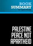 Summary of Palestine Peace Not Apartheid - Jimmy Carter