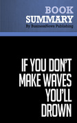 Summary: If You Don't Make Waves You'll Drown - Dave Anderson