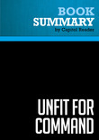 Summary of Unfit For Command: Swift Boat Veterans Speak Out Against John Kerry - John E. O'Neil and Jerome R. Corsi