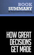Summary: How Great Decisions Get Made - Don Maruska