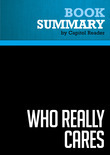 Summary of Who Really Cares: The Surprising Truth About Compassionate Conservatism - Arthur C. Brooks