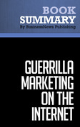 Summary: Guerrilla Marketing On The Internet - Jay Conrad Levinson and Charles Rubin