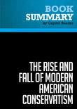 Summary of The Rise and Fall of Modern American Conservatism: A short History - David Farber