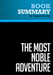 Summary of The Most Noble Adventure: The Marshall Plan and the Time When America Helped Save Europe - Greg Behrman