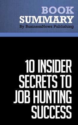 Summary: 10 Insider Secrets To Job Hunting Success - Todd Bermont