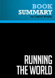 Summary of Running the World: The Inside Story of the National Security Council and the Architects of America's Power - David J. Rothkopf